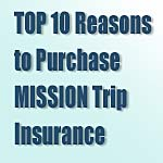 Why Mission Trip Insurance?